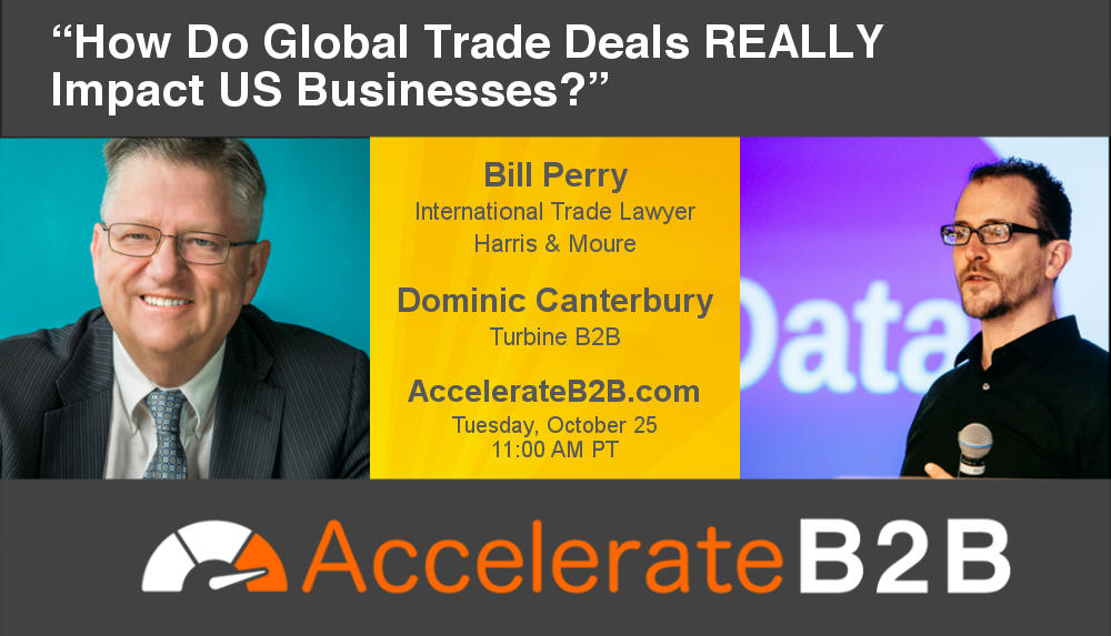 "[AccelerateB2B] ""How Do Global Trade Deals REALLY Impact US Businesses?"""